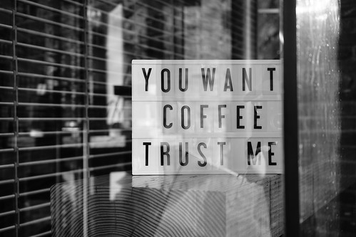 """You want coffee trust me"""