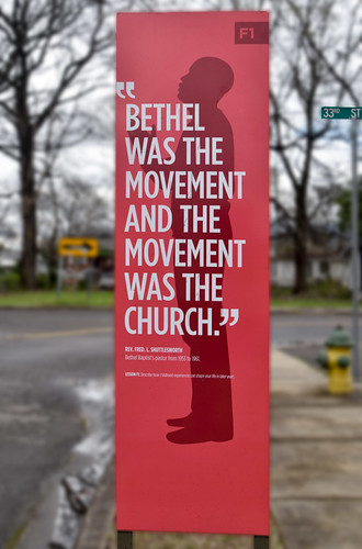 'Bethel Was the Movement...' Rev. Fred L. Shuttlesworth -- Historic bethel Baptist Church 33rd and 29th Sts. North Birmingham (AL) February 2019