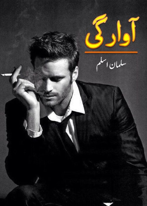 Aawargi is a very well written complex script novel by Salman Aslam which depicts normal emotions and behaviour of human like love hate greed power and fear , Salman Aslam is a very famous and popular specialy among female readers