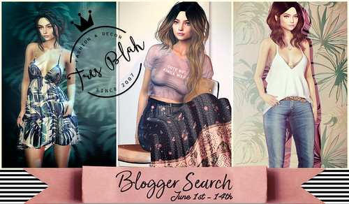 Tres Blah Blogger Search / June 1st - 14th