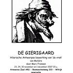De Gierigaard (2007)