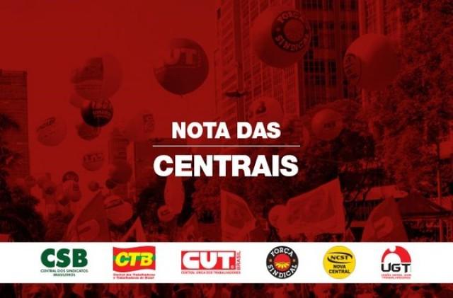 Nota das centrais sindicais - Créditos: Divulgação