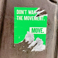 DON'T WAIT FOR THE MOVEMENT. MOVE.
