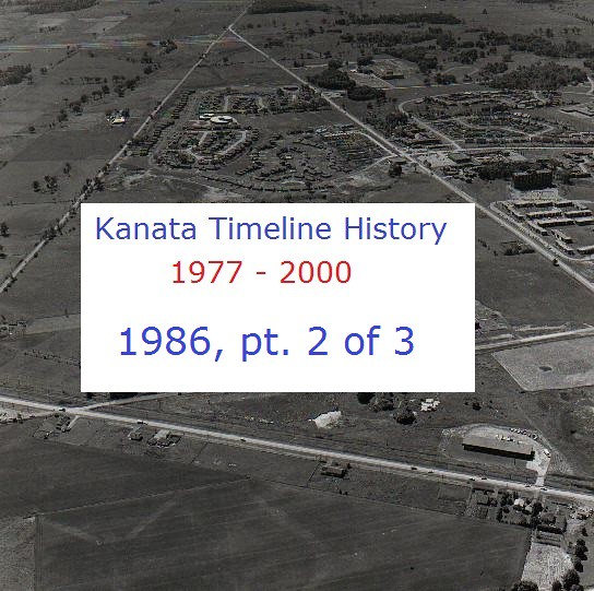 Kanata Timeline History 1986 (part 2 of 3)