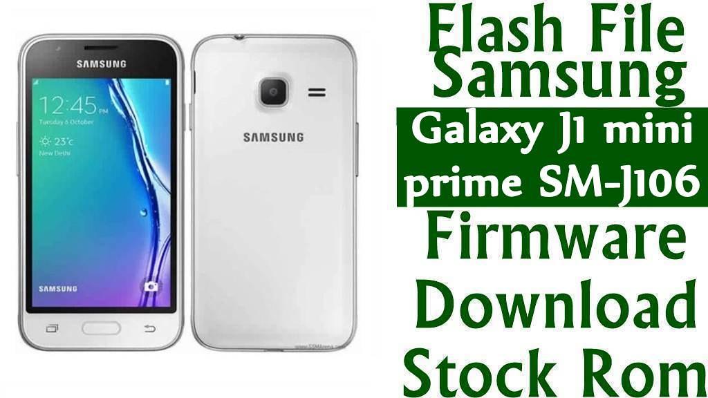 Flash File] Samsung Galaxy J1 mini prime SM-J106H Firmware