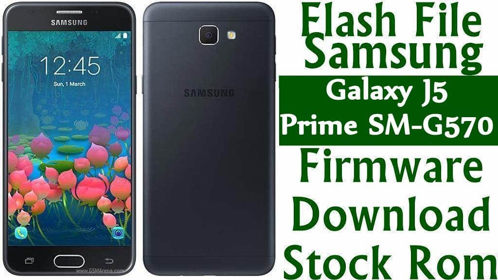 Samsung Galaxy J5 Prime SM-G570F Stock Firmware Download