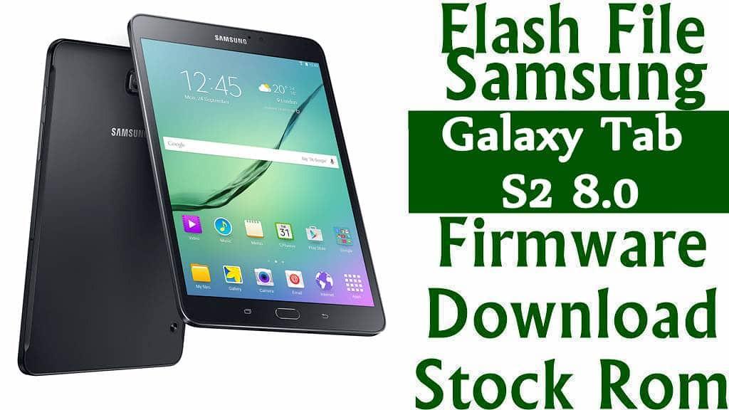 Flash File] Samsung Galaxy Tab S2 8 0 SM-T719Y Firmware