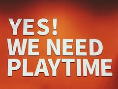 We Need Playtime!