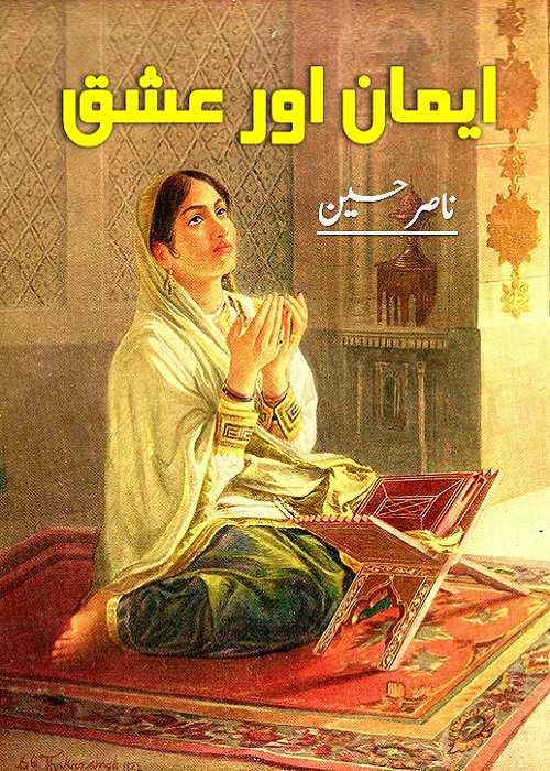 Emaan Aur Ishq is a very well written complex script novel by Nasir Hussain which depicts normal emotions and behaviour of human like love hate greed power and fear , Nasir Hussain is a very famous and popular specialy among female readers