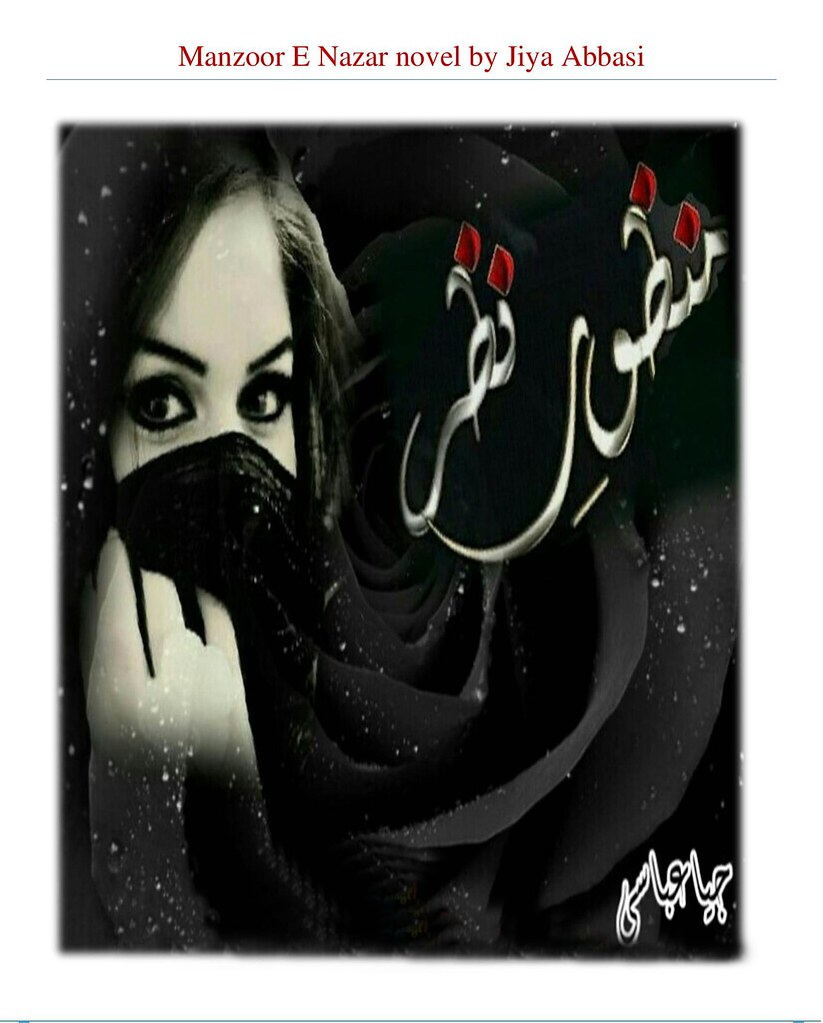 Manzoor E Nazar is a very well written complex script novel by Jiya Abbasi which depicts normal emotions and behaviour of human like love hate greed power and fear , Jiya Abbasi is a very famous and popular specialy among female readers
