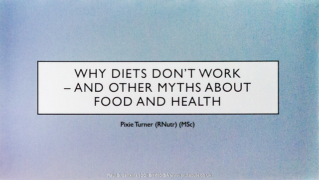 Why Diets Don't Work, and Other Myths About Food and Health - Pixie Turner - Winchester Skeptics 2019-08-29