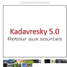 Kadavresky 5,0 - Retour aux sources