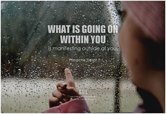 Panache Desai What is going on within you is manifesting outside of you