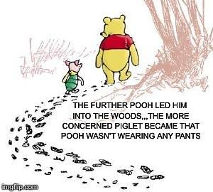 O, Pooh...