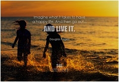 Douglas Pagels Imagine what it takes to have a happy life. And then go out...and live it