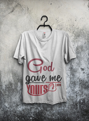God gave me yours love t-shirt