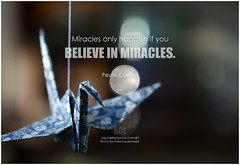 Paulo Coelho Miracles only happen if you believe in miracles