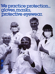 We practice protection--: gloves, masks, protective eyewear