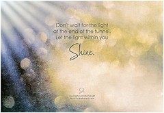 Symphony of Love Don't wait for the light at the end of the tunnel. Let the light within you shine