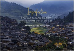 Tara Brach Imperfection is not our personal problem—it is a natural part of existing