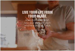 Melody Beattie Live your life from your heart. Share from your heart. And your story will touch and heal people's souls