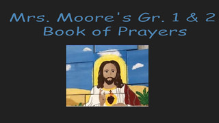 The Prayers of Mrs. Moore's Grade 1 & 2 (June 2020)