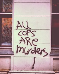 All cops are murderers!