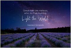 Napoleon Bonaparte Great men are meteors, who, by their burning, light the world