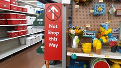 Nobody doesn't like Not Shop this Way signs!