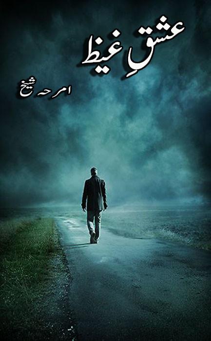 Ishq E Ghaiz is a Horror based love and romantic Urdu novel writen by Amrah Sheikh.