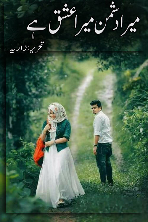 Mera Dushman Mera Ishq Hai is a very interesting social romantic and also forced Marrage urdu love story by Zariya.
