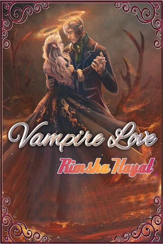 Vampire Love is a Romantic, Adventure, Suspense, Social urdu novel by Rimsha Hayat.