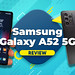 Samsung Galaxy A52 5G Review Powerful midrange you might just need