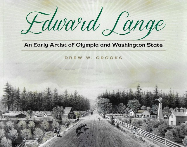 Photo:Edward Lange, An Early Artist of Olympia and Washington State, by Drew Crooks, C1 By IFHP97